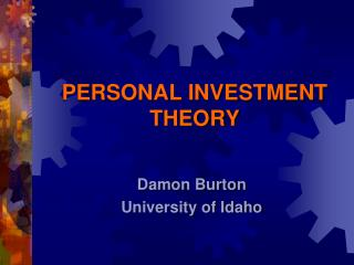 PERSONAL INVESTMENT THEORY