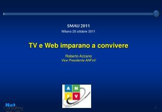 SMAU 2011  Milano 20 ottobre 2011 TV e Web imparano a convivere Roberto  Azzano