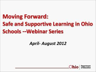 Moving Forward: Safe  and Supportive  Learning in Ohio Schools -- Webinar Series