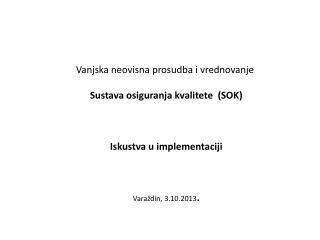 Vanjska neovisna prosudba i vrednovanje  Sustava osiguranja kvalitete  (SOK)