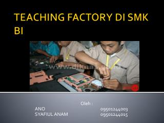 TEACHING FACTORY DI SMK  BI
