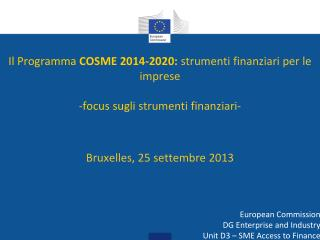 European Commission DG Enterprise and Industry Unit D3 – SME Access to Finance