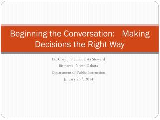 Beginning the Conversation:  	Making Decisions the Right Way