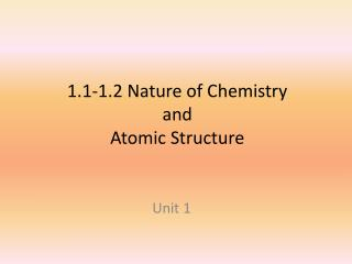 1.1-1.2  Nature of  Chemistry  and  Atomic Structure