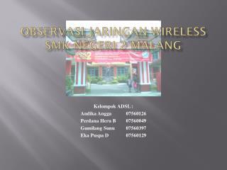 OBSERVASI JARINGAN WIRELESS SMK  Negeri  2 MALANG