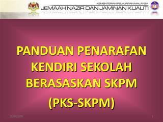 PANDUAN PENARAFAN KENDIRI SEKOLAH BERASASKAN SKPM  (PKS-SKPM)