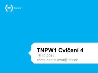 TNPW1 Cvi?en� 4