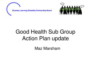 Good Health Sub Group Action Plan update