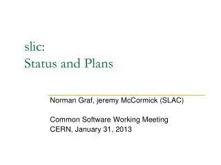 slic : Status and Plans