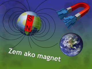 Zem ako magnet