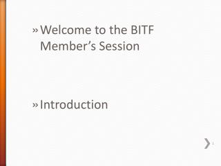 Welcome to the BITF Member's Session Introduction