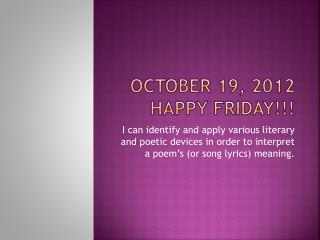 October 19, 2012 Happy Friday!!!