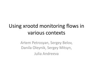 Using  xrootd  monitoring flows in various contexts