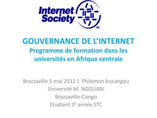 GOUVERNANCE DE L�INTERNET Programme de formation dans les universit�s en Afrique centrale