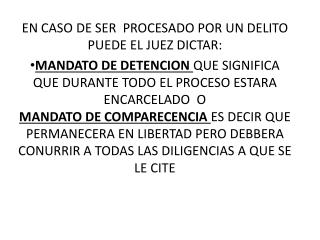 EN CASO DE SER  PROCESADO POR UN DELITO PUEDE EL JUEZ DICTAR: