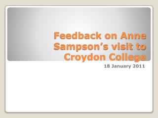 Feedback on Anne Sampson's visit to Croydon College