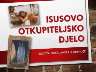ISUSOVO OTKUPITELJSKO DJELO