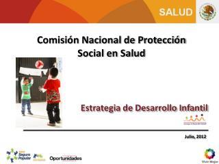 Comisión Nacional de Protección  Social en Salud Estrategia de Desarrollo Infantil