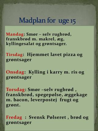 Madplan for  uge 15