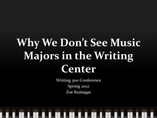 Why We Don't See Music Majors in the Writing Center