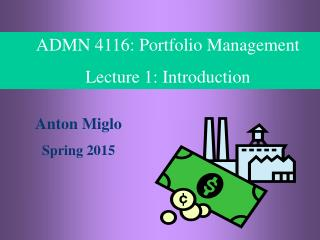 ADMN 4116: Portfolio Management Lecture 1: Introduction