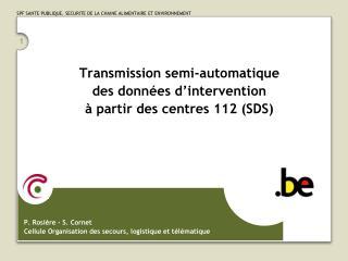 Transmission semi-automatique  des données d'intervention  à partir des centres 112 (SDS)