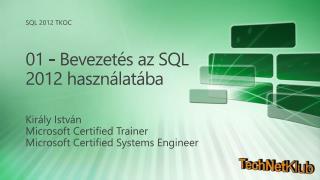 01 - Bevezetés az SQL 2012 használatába