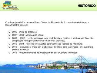 2006 – início do processo; 2007 - 2008 - participação social;