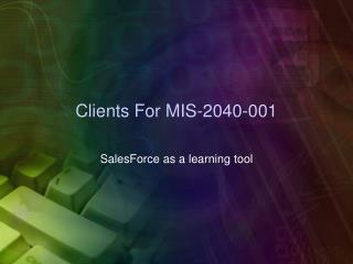 Clients For MIS-2040-001
