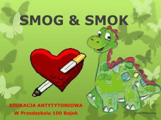 SMOG & SMOK