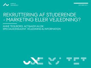 Rekruttering af studerende - marketing eller vejledning?