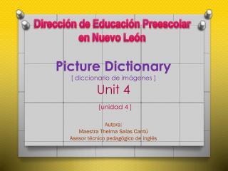 Picture  Dictionary [ diccionario de imágenes ] Unit  4 [unidad 4 ]