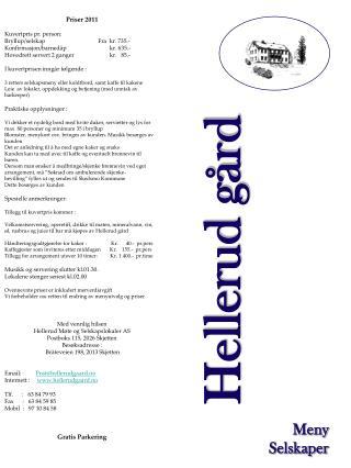Priser 2011 Kuvertpris pr. person: Bryllup/selskapFra  kr. 735.-