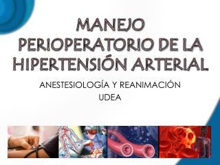 MANEJO PERIOPERATORIO DE LA HIPERTENSIÓN ARTERIAL