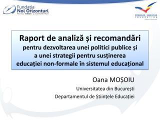 Oana MOȘOIU Universitatea din București Departamentul de Științele Educației
