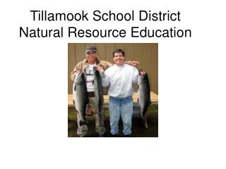 Tillamook School District Natural Resource Education