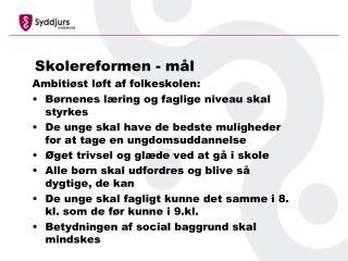 Skolereformen - m�l