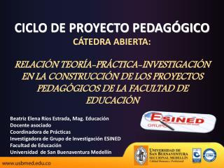 Beatriz Elena Ríos Estrada, Mag. Educación Docente asociado Coordinadora de Prácticas