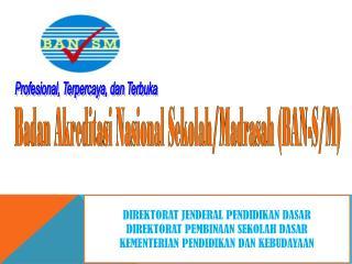 Badan Akreditasi Nasional Sekolah /Madrasah (BAN-S/M)