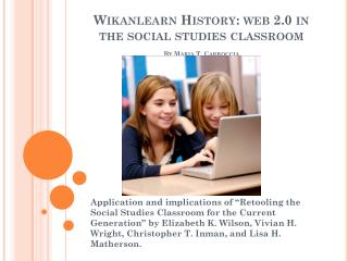 Wikanlearn  History: web 2.0 in the social studies classroom By Maria T. Carroccia