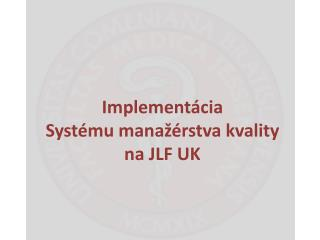 Implement�cia  Syst�mu mana��rstva kvality  na JLF UK
