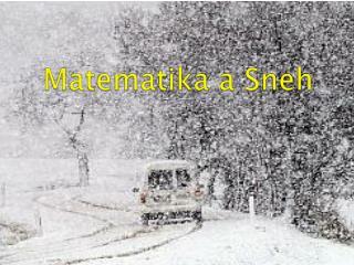 Matematika a Sneh