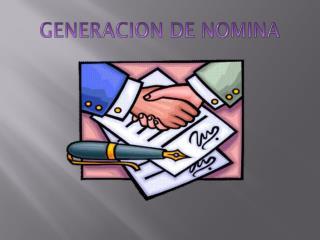 GENERACION DE NOMINA