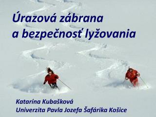 Úrazová zábrana  a bezpečnosť lyžovania