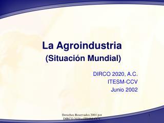 La Agroindustria  Situaci n Mundial