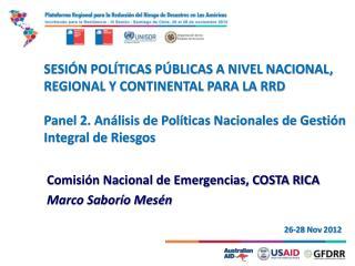 Comisión Nacional de Emergencias, COSTA RICA Marco Saborío Mesén