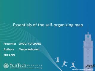 Presenter   :  JHOU, YU-LIANG Authors     :  Teuvo Kohonen 2013,NN