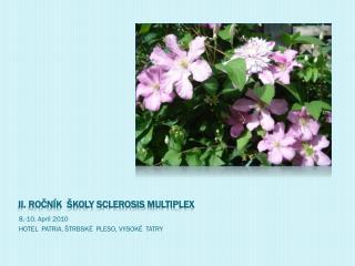 II. Ročník  Školy  Sclerosis Multiplex