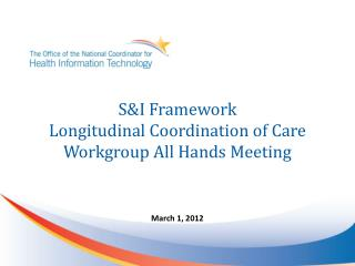 S&I Framework Longitudinal Coordination of Care  Workgroup All Hands Meeting