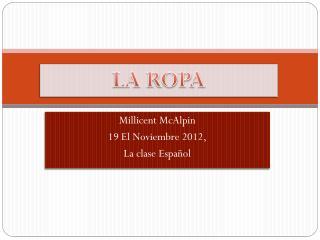 Millicent McAlpin  19 El Noviembre 2012, La clase Español